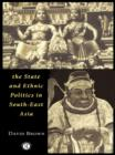 The State and Ethnic Politics in SouthEast Asia - eBook