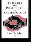 Theory and Practice in Archaeology - eBook