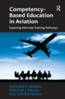 Competency-Based Education in Aviation : Exploring Alternate Training Pathways - eBook