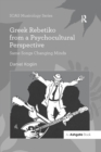 Greek Rebetiko from a Psychocultural Perspective : Same Songs Changing Minds - eBook