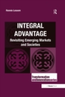 Integral Advantage : Revisiting Emerging Markets and Societies - eBook
