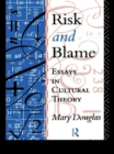Risk and Blame : Essays in Cultural Theory - eBook
