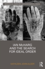 Ian McHarg and the Search for Ideal Order - eBook