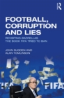 Football, Corruption and Lies : Revisiting 'Badfellas', the book FIFA tried to ban - eBook