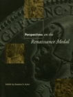 Perspectives on the Renaissance Medal : Portrait Medals of the Renaissance - eBook