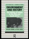 Environment and History : The taming of nature in the USA and South Africa - eBook