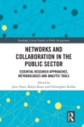 Networks and Collaboration in the Public Sector : Essential research approaches, methodologies and analytic tools - eBook