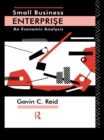 Small Business Enterprise : An Economic Analysis - eBook