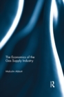 The Economics of the Gas Supply Industry - eBook