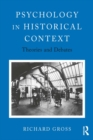 Psychology in Historical Context : Theories and Debates - eBook