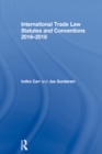 International Trade Law Statutes and Conventions 2016-2018 - eBook