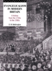 Evangelicalism in Modern Britain : A History from the 1730s to the 1980s - eBook