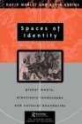 Spaces of Identity : Global Media, Electronic Landscapes and Cultural Boundaries - eBook