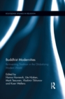 Buddhist Modernities : Re-inventing Tradition in the Globalizing Modern World - eBook