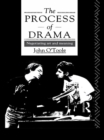 The Process of Drama : Negotiating Art and Meaning - eBook