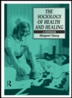 The Sociology of Health and Healing : A Textbook - eBook