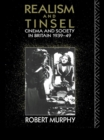 Realism and Tinsel : Cinema and Society in Britain 1939-48 - eBook