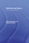 Refashioning Nature : Food, Ecology and Culture - eBook