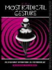 The Most Radical Gesture : The Situationist International in a Postmodern Age - eBook