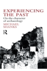 Experiencing the Past : On the Character of Archaeology - eBook