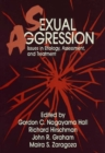Sexual Aggression : Issues In Etiology, Assessment And Treatment - eBook