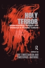 Holy Terror : Understanding Religion and Violence in Popular Culture - eBook