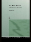The Male Dancer : Bodies, Spectacle and Sexuality - eBook