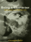 Being a Character : Psychoanalysis and Self Experience - eBook