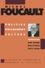 Politics, Philosophy, Culture : Interviews and Other Writings, 1977-1984 - eBook