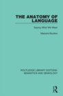 The Anatomy of Language : Saying What We Mean - eBook