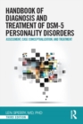 Handbook of Diagnosis and Treatment of DSM-5 Personality Disorders : Assessment, Case Conceptualization, and Treatment, Third Edition - eBook