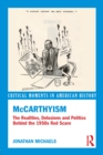 McCarthyism : The Realities, Delusions and Politics Behind the 1950s Red Scare - eBook