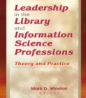 Leadership in the Library and Information Science Professions : Theory and Practice - eBook