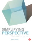 Simplifying Perspective : A Step-by-Step Guide for Visual Artists - eBook