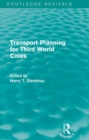 Transport Planning for Third World Cities (Routledge Revivals) - eBook