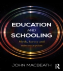 Education and Schooling : Myth, heresy and misconception - eBook