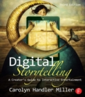 Digital Storytelling : A creator's guide to interactive entertainment - eBook