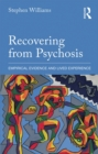 Recovering from Psychosis : Empirical Evidence and Lived Experience - eBook