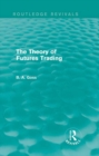 The Theory of Futures Trading (Routledge Revivals) - eBook