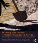 Mining and Social Transformation in Africa : Mineralizing and Democratizing Trends in Artisanal Production - eBook
