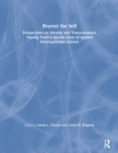 Beyond the Self : Perspectives on Identity and Transcendence Among Youth:a Special Issue of applied Developmental Science - eBook