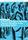 A Practical Guide to Teaching Physical Education in the Secondary School - eBook