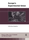 Europe's Experimental Union : Rethinking Integration - eBook