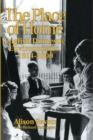 The Place of Home : English domestic environments, 1914-2000 - eBook