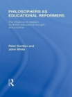 Philosophers as Educational Reformers (International Library of the Philosophy of Education Volume 10) : The Influence of Idealism on British Educational Thought - eBook