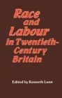 Race and Labour in Twentieth-Century Britain - eBook