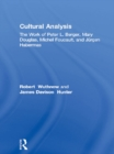 Cultural Analysis : The Work of Peter L. Berger, Mary Douglas, Michel Foucault, and Jurgen Habermas - eBook