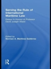 Serving the Rule of International Maritime Law : Essays in Honour of Professor David Joseph Attard - eBook