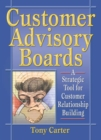 Customer Advisory Boards : A Strategic Tool for Customer Relationship Building - eBook