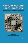 Opaque Nuclear Proliferation : Methodological and Policy Implications - eBook